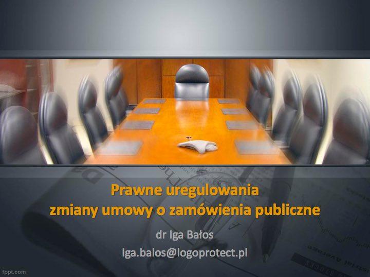 06_Prawne uregulowania zmiany umowy ozamówienie publiczne_Iga Bałos_1