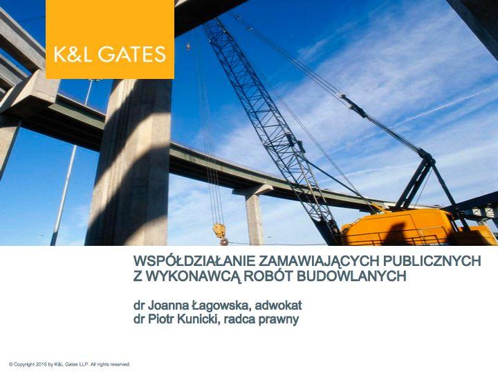 07_Współdziałanie zamawiających publicznych zwykonawcą robót budowlanych_Joanna Łagowska&Piotr Kunicki_1