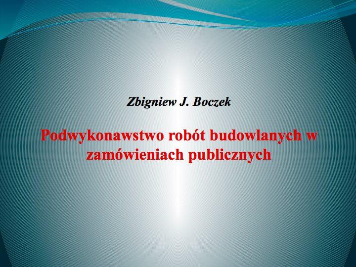 10_Podwykonawstwo robót budowlanych wzamówieniach publicznych_Zbigniew Boczek_1