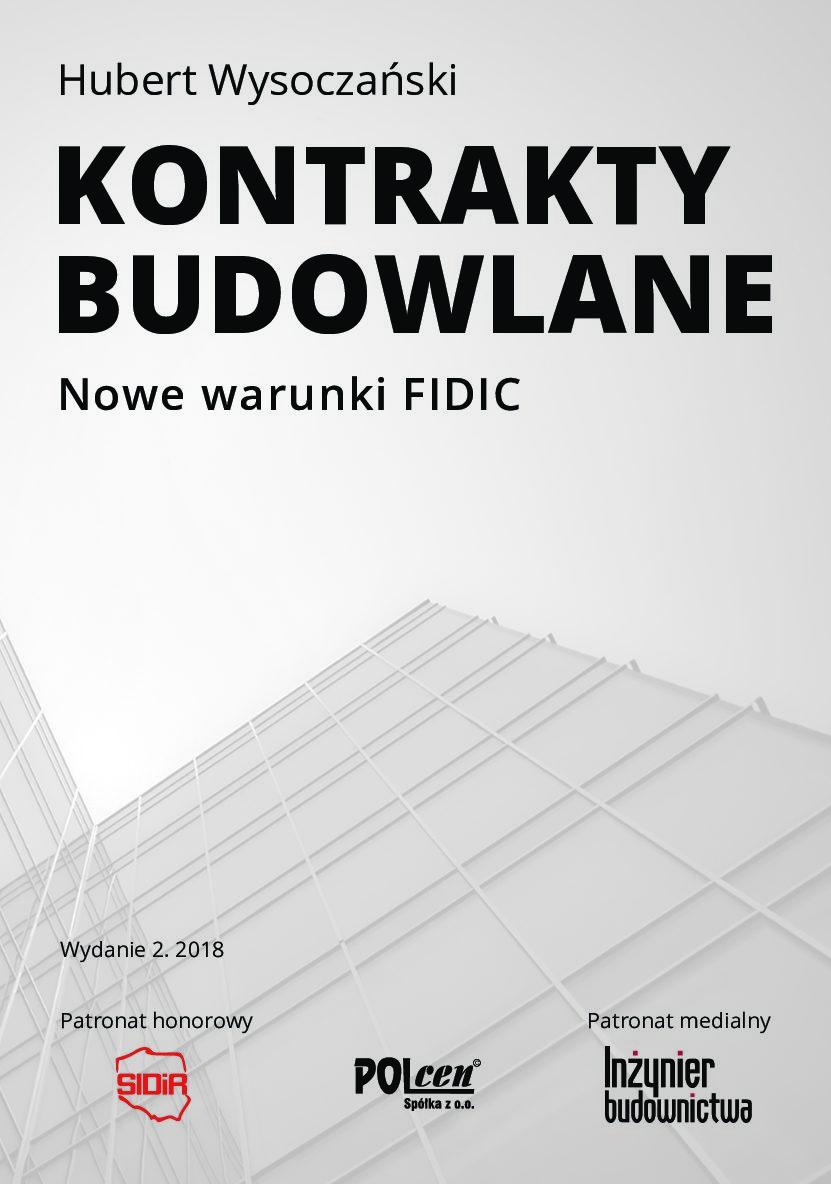 Kontrakty budowlane. Nowe warunki FIDIC wyd. 2 z 2018 r.